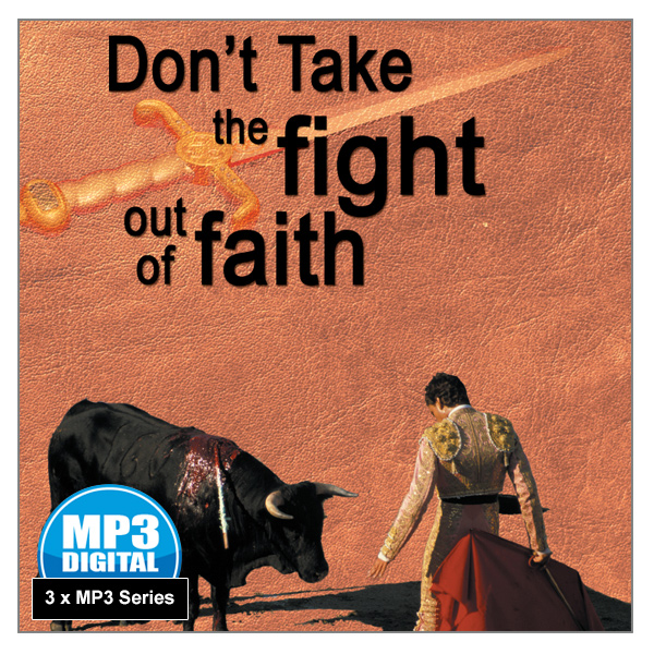 """Don't Take the Fight Out of Faith"" 3 x MP3 Audio Series"