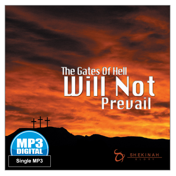 """""""The Gates of Hell Will Not Prevail"""" Single MP3 Audio Teaching"""