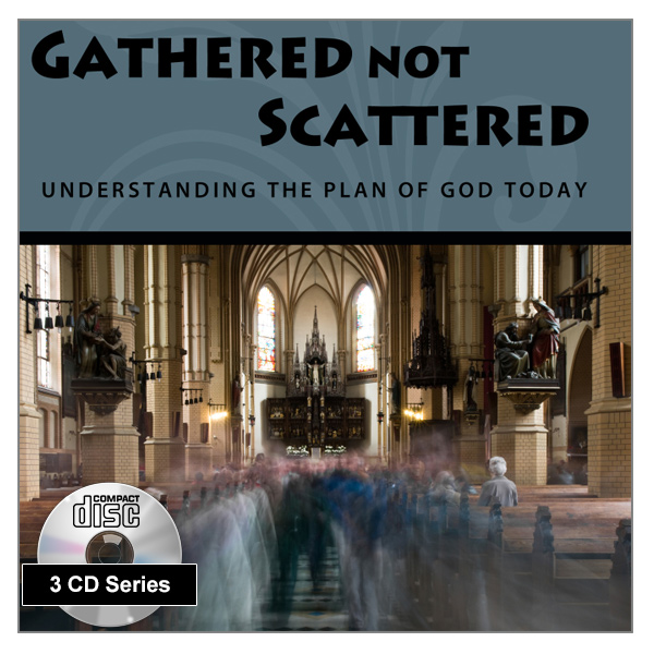 """Gathered Not Scattered"" 3 x CD Audio Series"