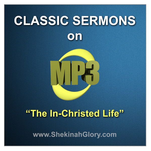 """""""The In-Christed Life"""" Classic Sermon on MP3"""