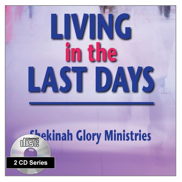 """Living in the Last Days"" 2 x CD Audio Series"