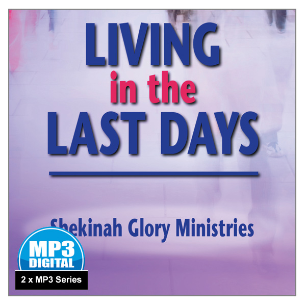 """""""Living in the Last Days"""" 2 x MP3 Audio Series"""