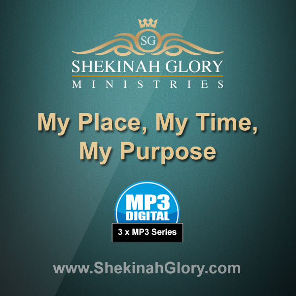 """""""My Place, My Time, My Purpose"""" 3 x MP3 Audio Series"""