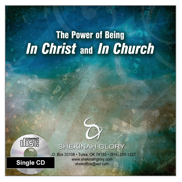 """The Power of Being in Christ and in Church"" Single CD Audio Teaching"
