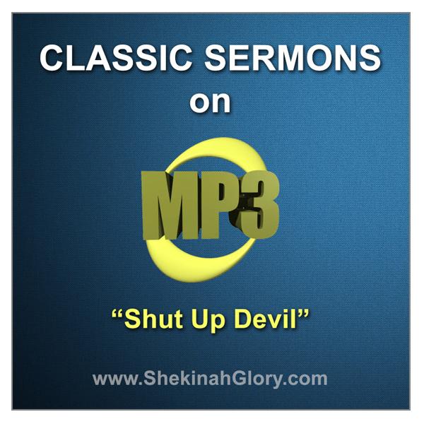 """Shut Up Devil"" Classic Sermon on MP3"