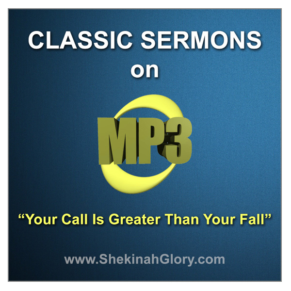 """""""Your Call Is Greater Than Your Fall"""" Classic Sermon MP3"""